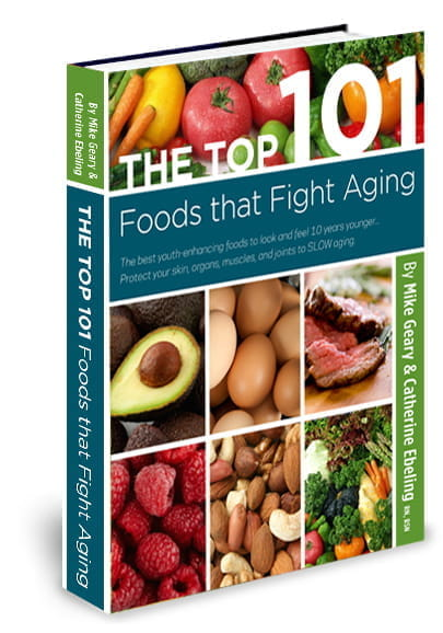 The Top 101 Foods that Fight Aging by Michael. D. Geary and Catherine Ebeling